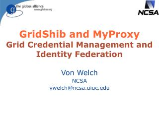 GridShib and MyProxy Grid Credential Management and Identity Federation
