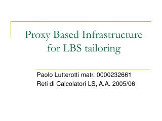 Proxy Based Infrastructure for LBS tailoring