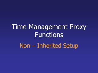 Time Management Proxy Functions