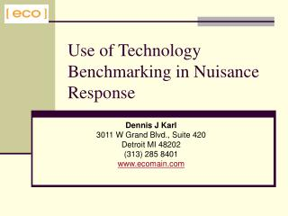 Use of Technology Benchmarking in Nuisance Response