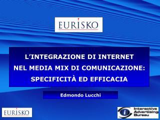 L'INTEGRAZIONE DI INTERNET NEL MEDIA MIX DI COMUNICAZIONE: SPECIFICITÀ ED EFFICACIA