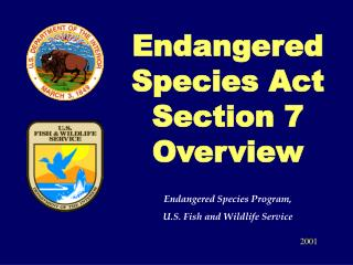 Endangered Species Act Section 7 Overview Endangered Species Program,