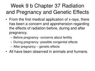 Week 9 b Chapter 37 Radiation and Pregnancy and Genetic Effects