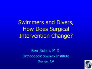 Swimmers and Divers, How Does Surgical Intervention Change?