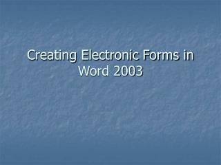 Creating Electronic Forms in Word 2003