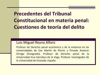 Precedentes del Tribunal Constitucional en materia penal: Cuestiones de teoría del delito