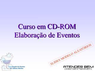 Curso em CD-ROM  Elabora  o de Eventos