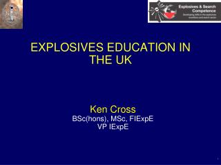 EXPLOSIVES EDUCATION IN THE UK