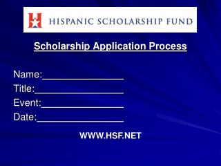 Scholarship Application Process Name: Title: Event: Date: