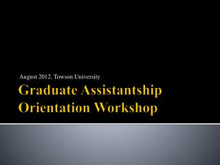 Graduate Assistantship Orientation Workshop