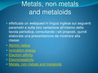 Metals, non metals  and metaloids