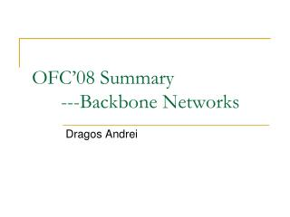 OFC'08 Summary 	---Backbone Networks