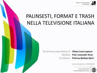 PALINSESTI, FORMAT E TRASH  NELLA  TELEVISIONE ITALIANA