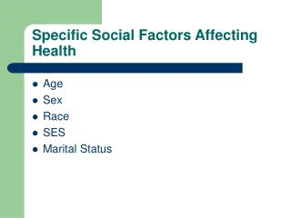 Specific Social Factors Affecting Health