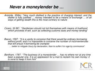 Never a moneylender be …