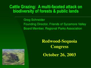 Cattle Grazing:  A multi-faceted attack on biodiversity of forests  public lands