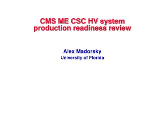 CMS ME CSC HV system production readiness review