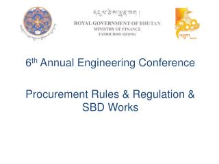 6 th  Annual Engineering Conference Procurement Rules & Regulation & SBD Works