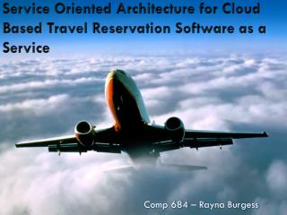 Service Oriented Architecture for Cloud Based Travel Reservation Software as a Service