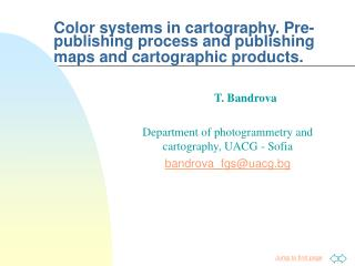 T. Bandrova Department of photogrammetry and cartography, UACG - Sofia bandrova_fgs@uacg.bg