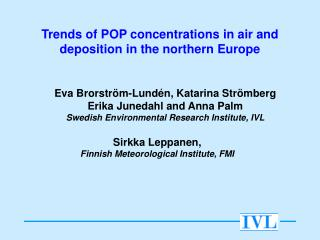 Trends of POP concentrations in air and deposition in the northern Europe