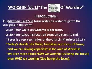"""WORSHIP (pt.1) """"The Focus Of Worship"""""""