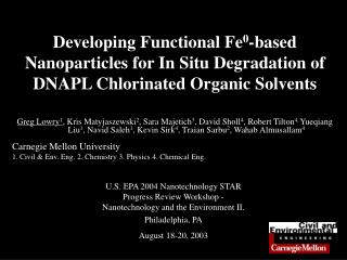 Developing Functional Fe0-based Nanoparticles for In Situ Degradation of DNAPL Chlorinated Organic Solvents