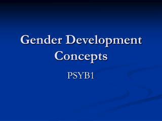 Gender Development Concepts