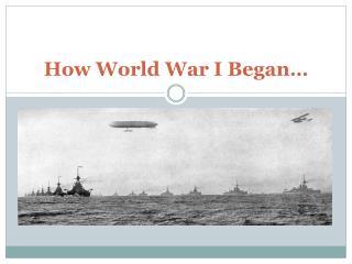 How World War I Began…