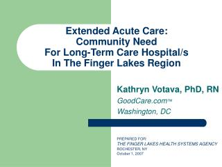 Extended Acute Care: Community Need  For Long-Term Care Hospital/s In The Finger Lakes Region