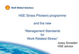 "HSE Stress Piloteers programme  and the new  ""Management Standards  for  Work Related Stress"""