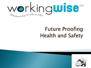 Future Proofing  Health and Safety