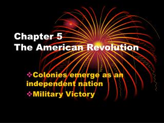 Chapter 5 The American Revolution