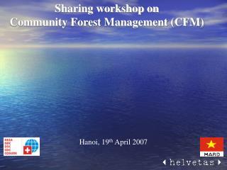 Sharing workshop on Community Forest Management (CFM)
