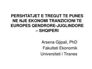 PERSHTATJET E TREGUT TE PUNES NE NJE EKONOMI TRANZICIONI TE EUROPES QENDRORE-JUGLINDORE   SHQIPERI