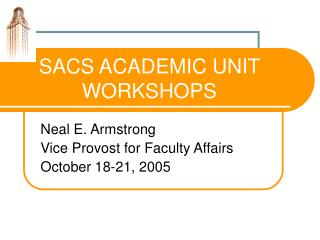 SACS ACADEMIC UNIT WORKSHOPS
