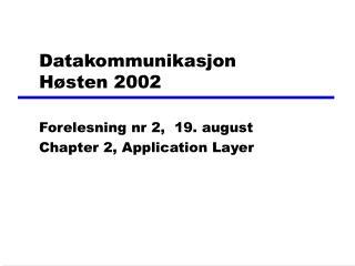 Datakommunikasjon  Høsten 2002