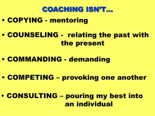 COACHING ISN'T…
