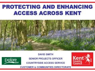 PROTECTING AND ENHANCING ACCESS ACROSS KENT