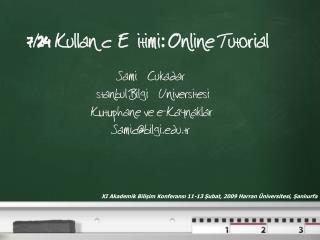 7/24 Kullanıcı Eğitimi: Online Tutorial