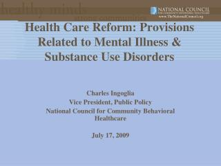 Health Care Reform: Provisions Related to Mental Illness & Substance Use Disorders