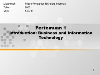 Pertemuan 1  Introduction: Business and Information Technology