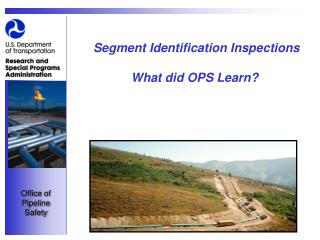 Segment Identification Inspections What did OPS Learn?