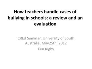 How teachers handle cases of bullying in schools: a review and an evaluation