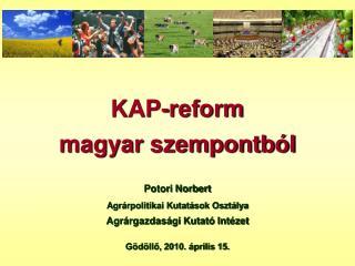 KAP-reform                    magyar szempontból