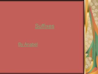Suffixes By Anabel -able Changeable- able to change