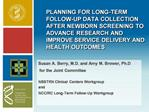 Planning for long-term follow-up data collection after newborn screening to advance research and improve service deliver