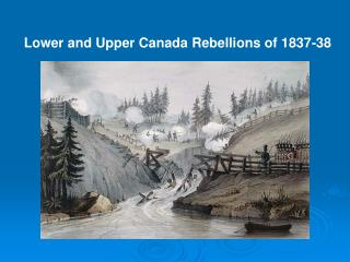 Lower and Upper Canada Rebellions of 1837-38
