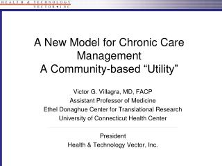 "A New Model for Chronic Care Management A Community-based ""Utility"""