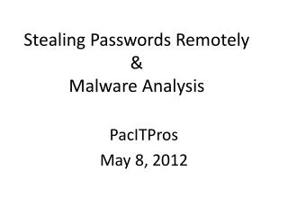 Stealing Passwords Remotely & Malware Analysis
